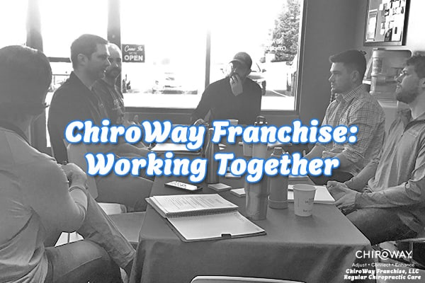 ChiroWay Franchise Working Together