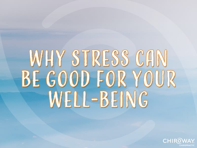 Why Stress Can be Good for Your Well-being