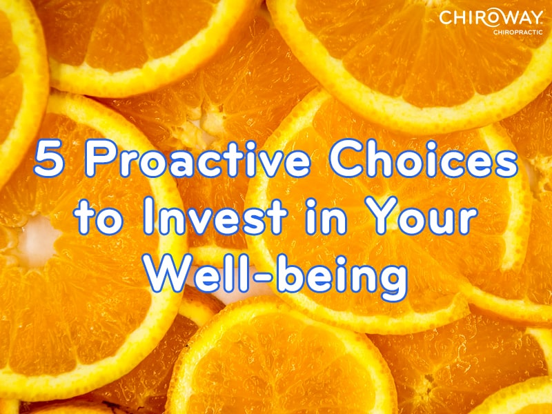 5 Proactive Choices to Invest in your Well-being