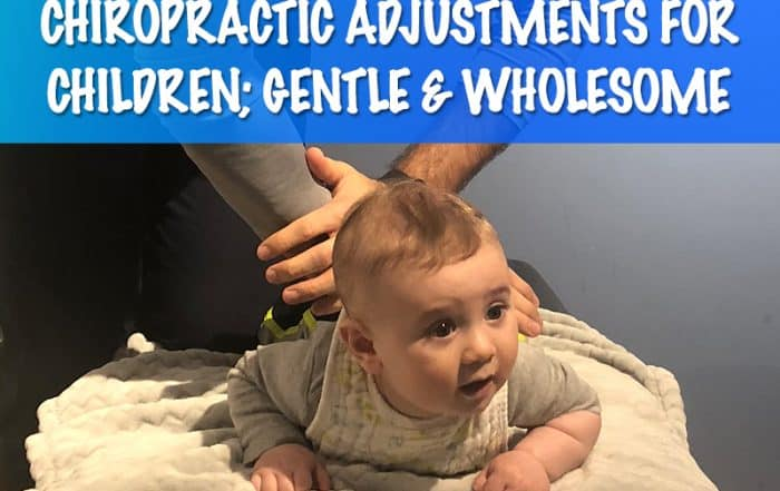 Chiropractic Adjustments for Children; Gentle & Wholesome