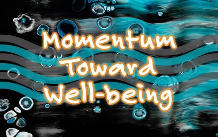 Momentum Toward Well-being