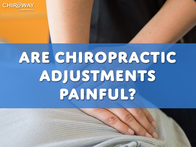 Are Chiropractic Adjustments Painful