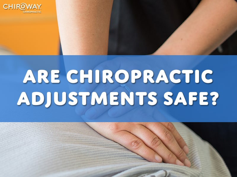 Are Chiropractic Adjustments Safe
