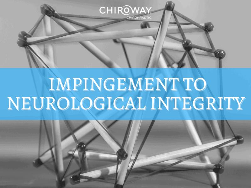 Impingement to Neurological Integrity